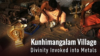 Kunhimangalam Village: Divinity Invoked into Metals