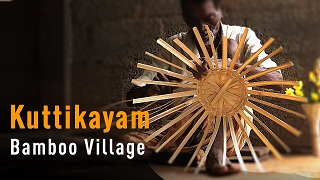 Kuttikayam: A Village that Fashions Handicrafts with Bamboo