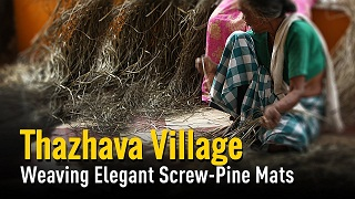 Thazhava Village: Weaving Elegant Screw-Pine Mats